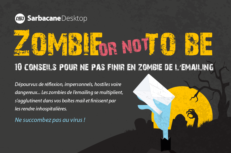 [Infographie] Zombie or not to Be : ne finissez pas en zombie de l'emailing