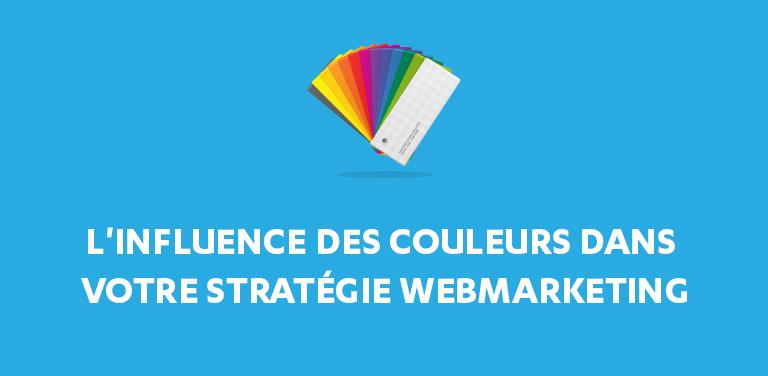 L'Influence des Couleurs dans votre Stratégie Webmarketing