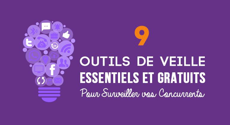 9 Outils de Veille Essentiels et Gratuits pour Surveiller vos Concurrents !