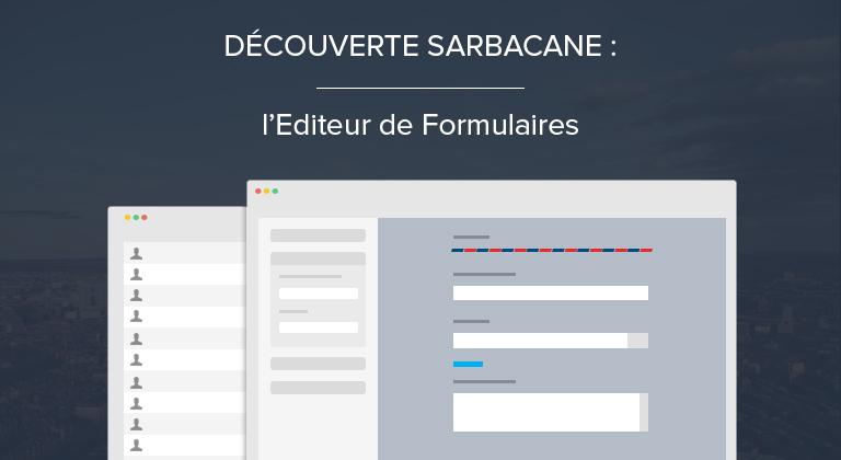 Découverte Sarbacane : l'Editeur de Formulaires