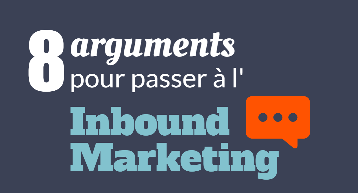 8 arguments pour passer à l'inbound marketing