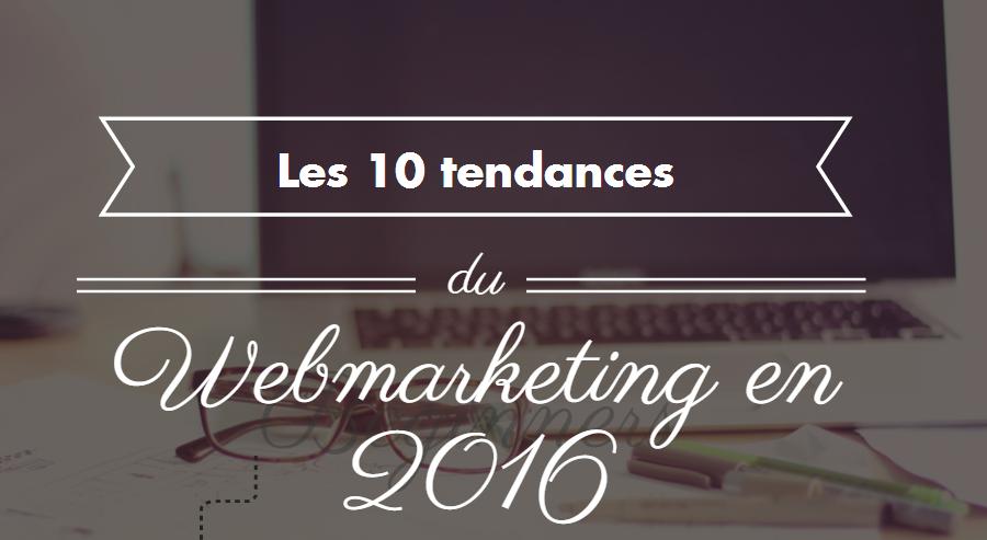 Les 10 tendances du Webmarketing en 2016