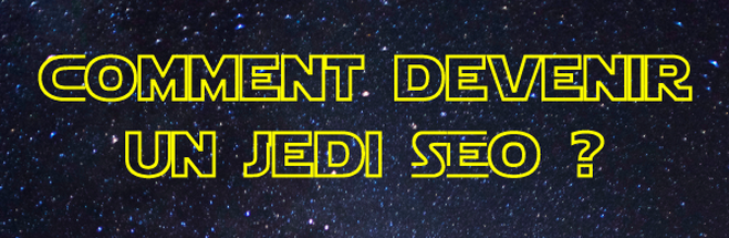 comment devenir un jedi seo