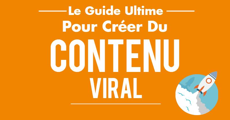 guide ultime pour créer du contenu viral