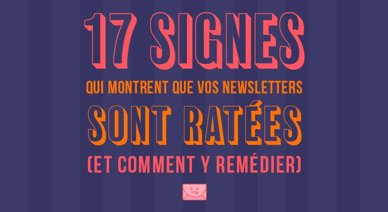 17 Signes qui Montrent que vos Newsletters sont Ratées (et comment y remédier)