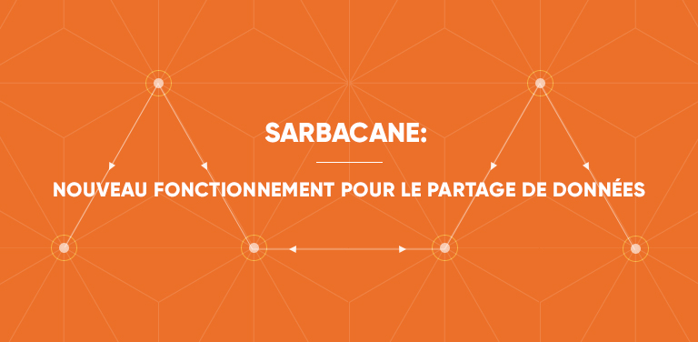 Sarbacane : Nouveau fonctionnement pour le partage de données