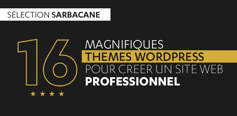 [Sélection Sarbacane] 16 Magnifiques Thèmes WordPress pour Créer un Site Web Professionnel
