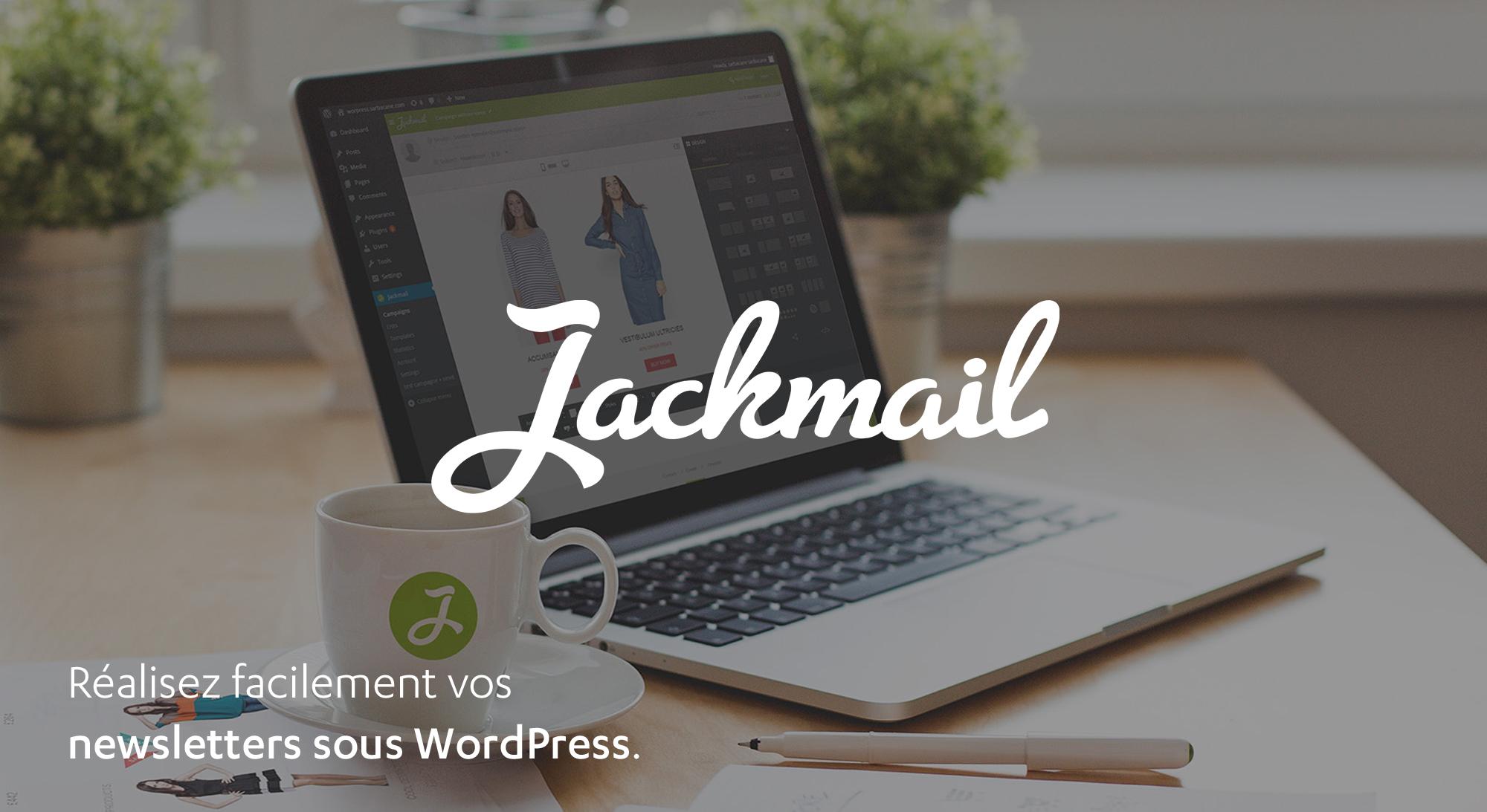 Nouveau : Jackmail envoie vos campagnes emailing depuis WordPress !
