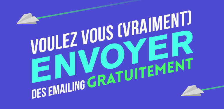 Voulez-vous (vraiment) envoyer des emailing gratuits?