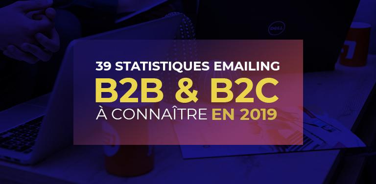 39 Statistiques Emailing B2B & B2C à Connaître en 2019