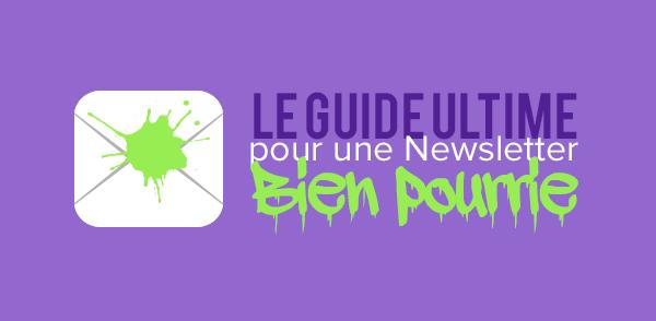 Le Guide Ultime pour une Newsletter bien Pourrie: 11 Astuces 100% Efficaces