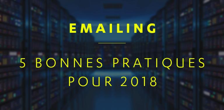 Emailing : 5 bonnes pratiques pour bien démarrer 2018