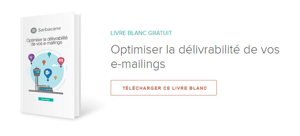 Optimiser la délivrabilité de vos emailings