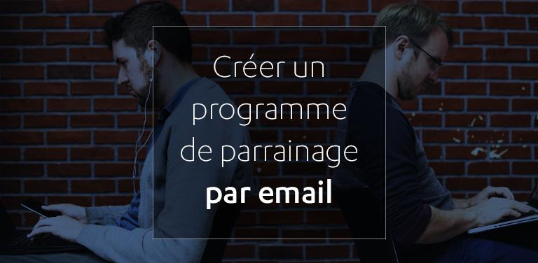 Créer un programme de parrainage par email
