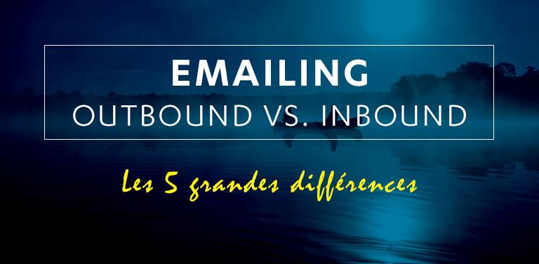 Les 5 différences entre un e-mail Inbound et un e-mail Outbound