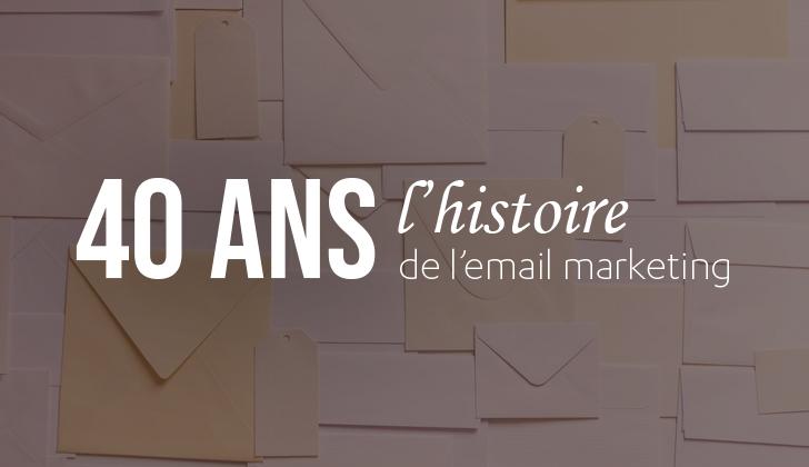 📖 L'histoire de l'email marketing en 40 ans !