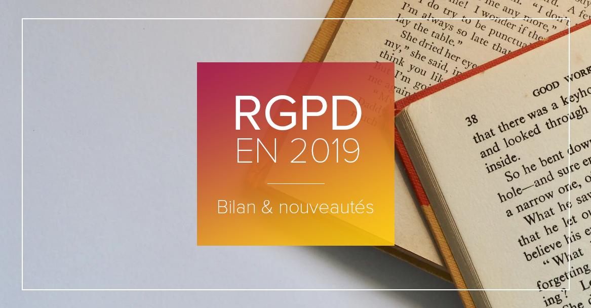 RGPD : bilan et nouveautés 2019 en email marketing
