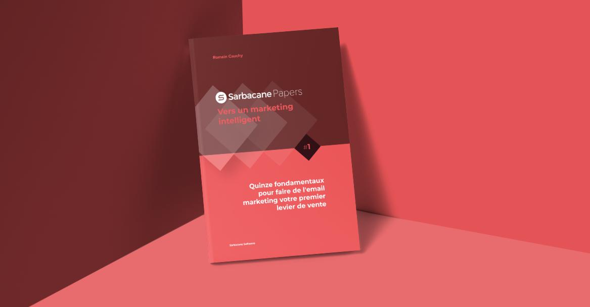 GUIDE COMPLET – 15 fondamentaux pour faire de l'emailing votre premier levier de vente