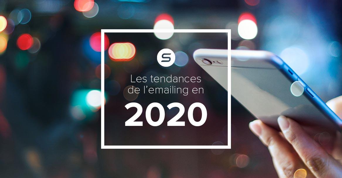 Les tendances de l'emailing en 2020