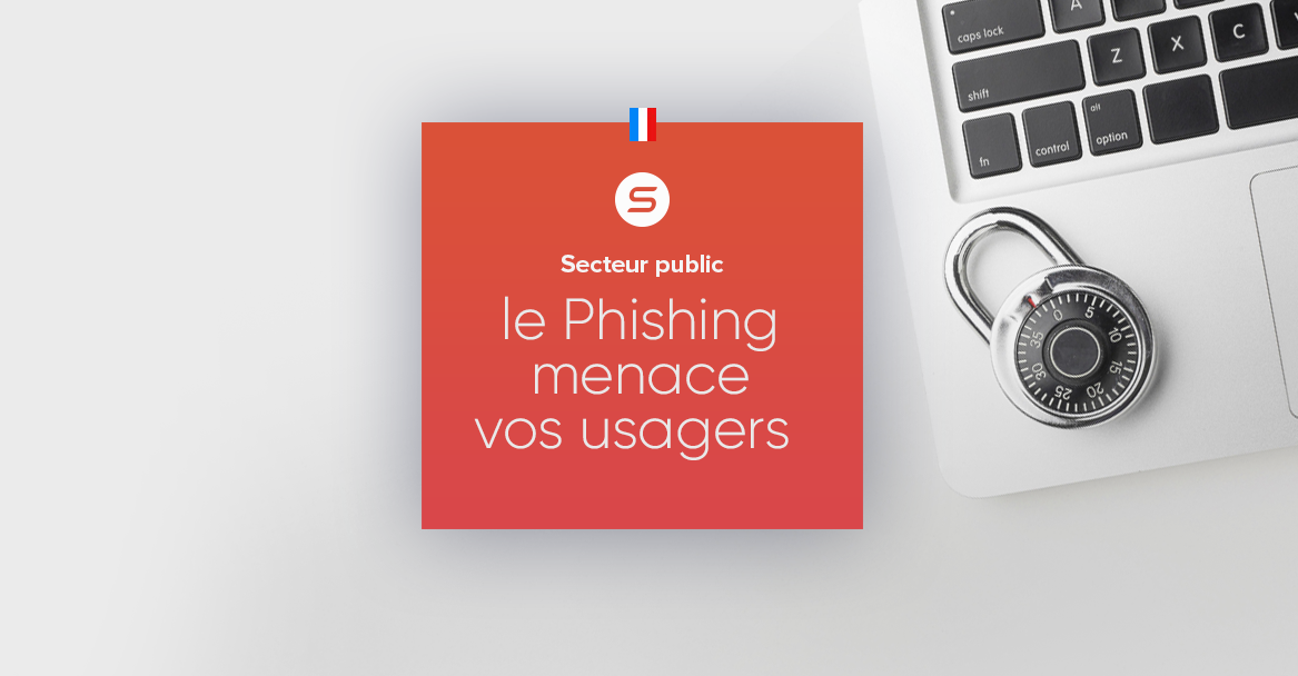 Secteur public : le phishing menace vos usagers