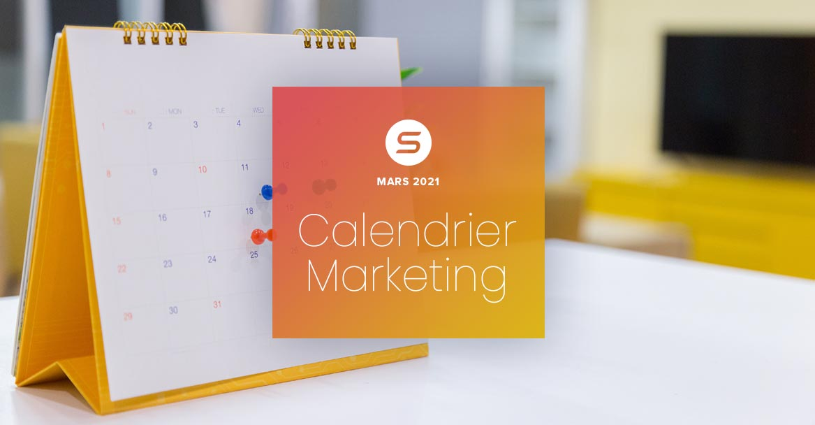 Calendrier marketing Mars 2021