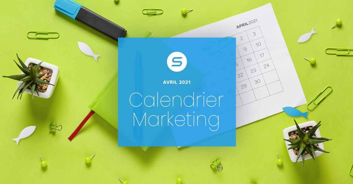Calendrier marketing Avril 2021